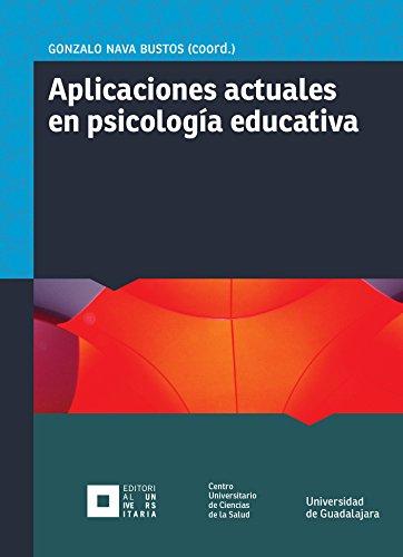 Aplicaciones actuales en psicología educativa (Monografías de la academia) por Gonzalo Nava Bustos