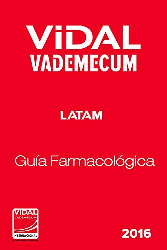ViDAL Vademecum Latin America 2016: Guía Farmacológica