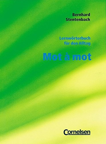 Mot a mot. Lernwörterbuch für den Alltag, 5. Dr.