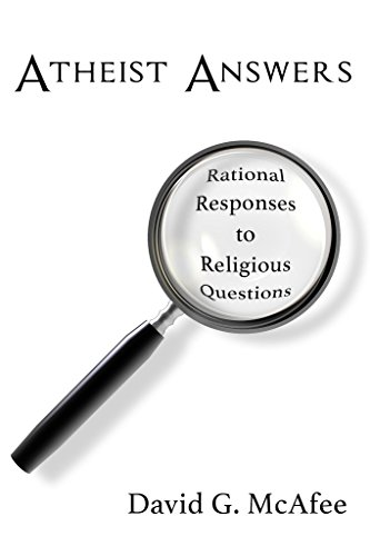 Atheist Answers: Rational Responses to Religious Questions (English Edition)