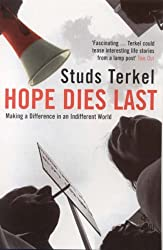 Hope Dies Last: Making a Difference in an Indifferent World by Studs Terkel (2005-08-01)