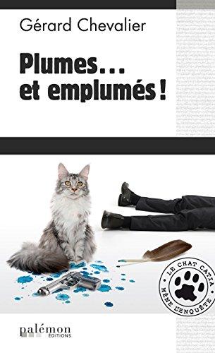 Plumes et emplums !: Le chat Catia mne l'enqute