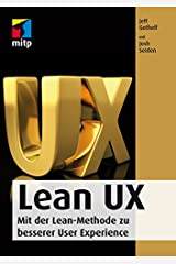 Lean UX: Mit der Lean-Methode zu besserer User Experience (German Edition) Kindle Edition