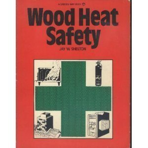 Wood Heat Safety by Jay Shelton (1979-11-02)