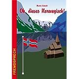 Oh, dieses Norwegisch! Band: 7