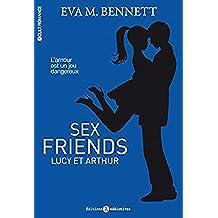 Sex Friends : Lucy et Arthur (French Edition)
