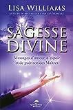 Sagesse divine - Messages d'amour, d'espoir et de guérison des Maîtres