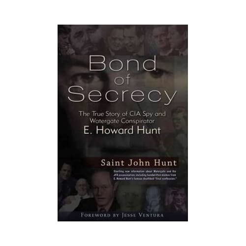 Bond of Secrecy: The True Story of CIA Spy & Watergate Conspirator E. Howard Hunt (Paperback) - Common