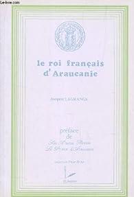 Le roi français d'Arancanie par Jacques Lagrange