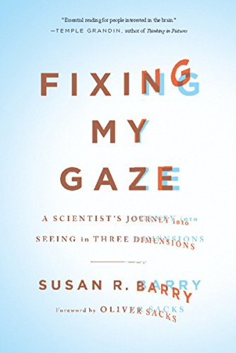 Fixing My Gaze: A Scientist's Journey Into Seeing in Three Dimensions (English Edition)