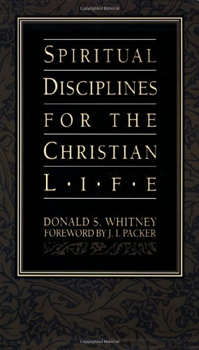 Spiritual Disciplines For The Christian Life Pilgrimage Growth Guide