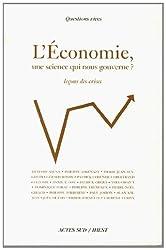 L'économie, une science qui nous gouverne ? : Leçons de crises