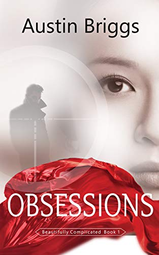 Obsessions: A Romantic Thriller (Beautifully Complicated Book 1) book cover