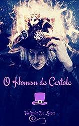 O Homem da Cartola (Portuguese Edition)