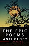 The Epic Poems Anthology : The Iliad, The Odyssey, The Aeneid, The Divine Comedy... (English Edition)