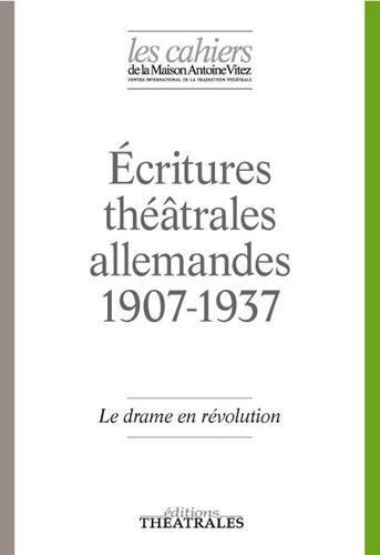 Ecritures théâtrales allemandes 1907-1937 par Collectif