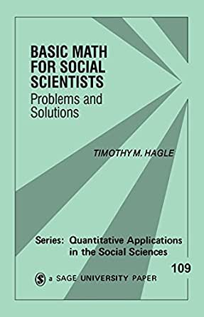 Basic Math for Social Scientists: Problems and Solutions ...