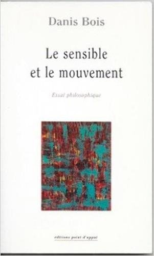 Le sensible et le mouvement par Danis Bois
