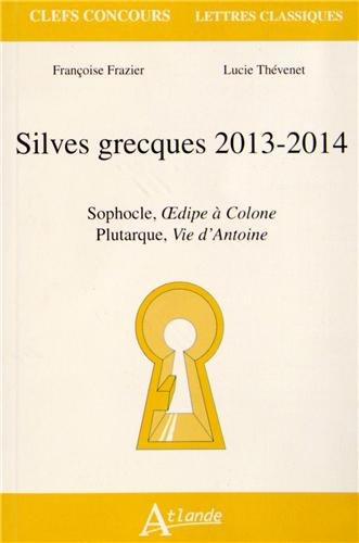 Silves grecques 2013-2014 : Sophocle, Oedipe à Colone ; Plutarque, Vie d'Antoine
