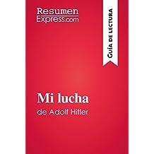 Mi lucha de Adolf Hitler (Guía de lectura): Resumen y análisis completo