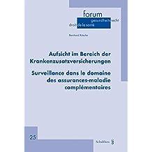 Aufsicht im Bereich der Krankenzusatzversicherungen / Surveillance dans le domaine des assurances-maladie complémentaires (forum gesundheitsrecht)