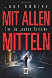 Image of Mit allen Mitteln - Ein Jo-Lasker-Thriller