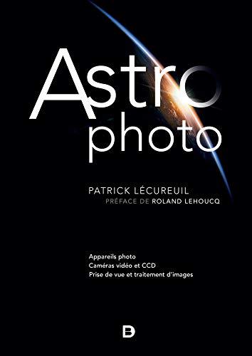 Astrophoto - Appareils photo - Caméras vidéo et CCD - Prise de vue et traitement d'images par Lecureuil Patrick