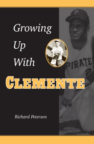 Growing Up with Clemente por Richard Peterson