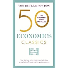 50 Economics Classics: Your shortcut to the most important ideas on capitalism, finance, and the global economy (English Edition)