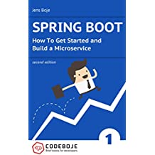 Spring Boot: How To Get Started and Build a Microservice - Second Edition (Brief books for developers Book 1) (English Edition)