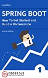 Spring Boot: How To Get Started and Build a Microservice - Second Edition (Brief books for developers Book 1)