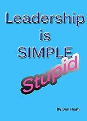 Leadership is Simple, Stupid (English Edition)
