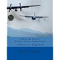 Libro de Fotos: Fuerza Aerea Americana: edicion
