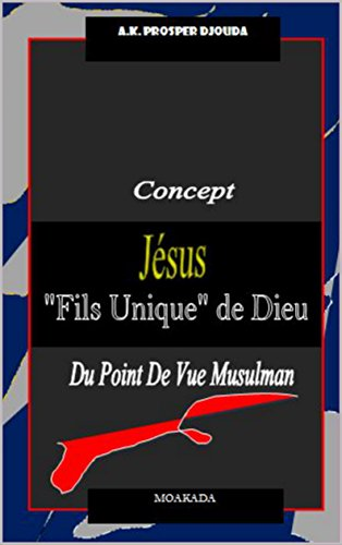 """Couverture du livre Concept """"Jésus fils unique de Dieu"""" du point de vue musulman"""