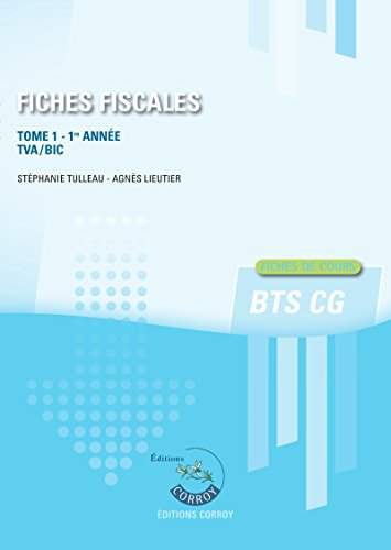 Fiches fiscales - Tome 1 - 1re anne: TVA/BIC. Fiches de cours BTS CG