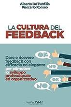 La cultura del feedback: Dare e ricevere feedback con efficacia ed eleganza per stimolare lo sviluppo professionale ed organizzativo