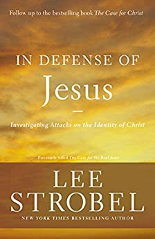 In Defense of Jesus: Investigating Attacks on the Identity of Christ (Case for ... Series) di [Strobel, Lee]