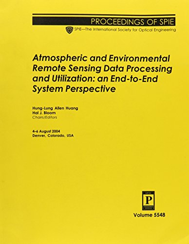 Atmospheric and Environmental Remote Sensing Data Processing and Utilization: An End-to-End System Perspective (Proceedings of SPIE)