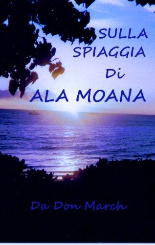 SULLA SPIAGGIA DI ALA MOANA (Italian Edition)