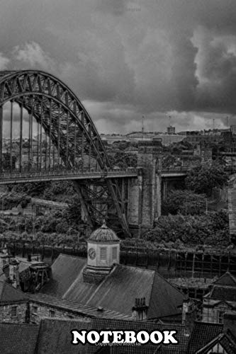 Notebook: Newcastle River Tyne Bridge Looking Towards Gateshead S , Journal for Writing, College Ruled Size 6