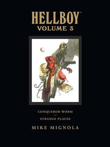 Hellboy Library Edition Volume 3: Conqueror Worm and Strange Places (Hellboy Library Edition 3)