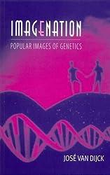 Imagenation: Popular Images of Genetics by Jose Van Dijck (1998-03-31)