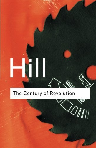 The Century of Revolution, 1603-1714 (Routledge Classics) by Christopher Hill (2001-10-12)