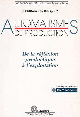 Automatismes de production : Bac technique, BTS, DUT, formation continue (Collection A. Capliez)