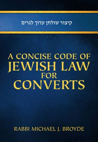 A Concise Code of Jewish Law for Converts por Michael J. Broyde