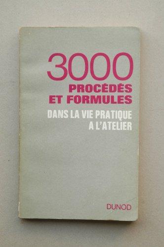 Hiscox, G. D. - 3000 Procédés Et Formules Dans La Vie Pratique A L'Atelier / Par G. D. Hiscox, H.E. Eigenson, T. O'Connor Ssloane ; Traduit Et Adapté Par J. Jousset