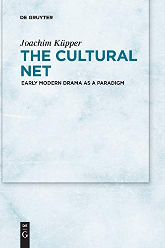 The Cultural Net: Early Modern Drama as a Paradigm