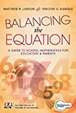 Balancing the Equation: A Guide to School Mathematics for Educators and Parents