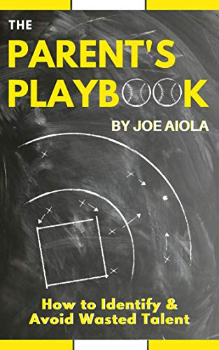 The Parent's Playbook: How To Identify & Avoid Wasted Talent (English Edition)
