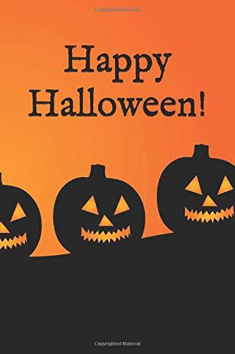 Happy Halloween: A Fun Halloween Notebook, Holiday Gag Gifts (Happy Halloween N)